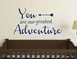 With Arrows v1 You Are Our Greatest Adventure Vinyl Decal Wall Art Decor for Nursery Children Babies