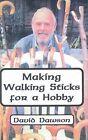 Making Walking Sticks for a Hobby by David Dawson (Hardback, 2000)