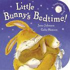 Little Bunny's Bedtime! by Jane Johnson (Board book, 2005)