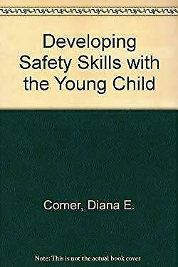 Developing Safety Skills with the Young Child Paperback Diana E. Comer