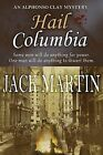 Hail, Columbia! by Jack Martin (Paperback, 2012)