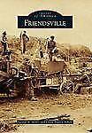 Images of America: Friendsville by George B. Henry and Linda Braden Albert...