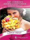 The Cowboy's Adopted Daughter (mills & Boon Largeprint Romance) by Patricia Tha