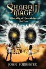 Shadow Mage: Blacklight Chronicles by John Forrester (Paperback / softback, 2012)