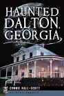 Haunted Dalton, Georgia by Connie Hall-Scott (Paperback / softback, 2013)
