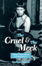 The Cruel And The Meek: Sadism,Masochism and Flagellation (The erotica series),
