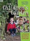 The Children's Garden: Loads of Things to Make and Grow by Matthew Appleby (Hardback, 2016)