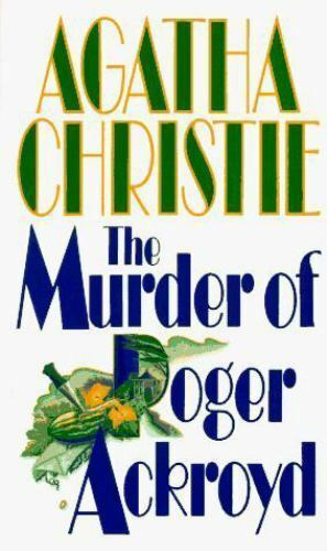 The Murder of Roger Ackroyd by Christie, Agatha