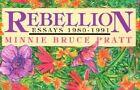 Rebellion: Essays, 1980-91 by Minnie Bruce Pratt (Paperback, 1991)