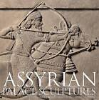 Assyrian Palace Sculptures by Paul Collins (Hardback, 2009)