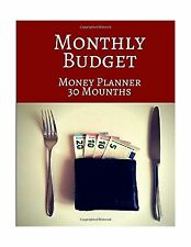 Monthly Budget Money Planner 30 Months: Organizer Book Expenses Tracker for P...