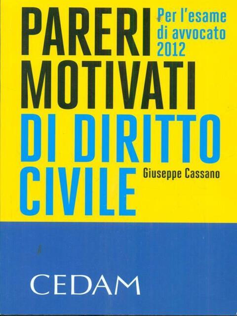 PARERI MOTIVATI DI DIRITTO CIVILE 2012  GIUSEPPE CASSANO CEDAM 2012