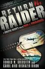 Return of the Raider: A Doolittle Raider's Story of War & Forgiveness by Donald M Goldstein, Carol Aiko Deshazer Dixon (Hardback, 2010)