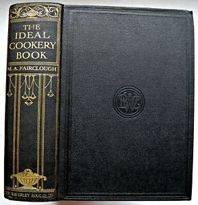 The-Ideal-Cookery-Book-M-A-Fairclough-Waverley-Book-Company-1951-Illustrate