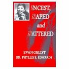 Incest Raped and Battered by Evangelist Dr Phyllis S Edwards 9780759668935