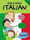 Hide & Speak Italian by Susan Martineau, Catherine Bruzzone, Louise Comfort (Paperback / softback, 2005)