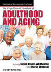 The Wiley-Blackwell Handbook of Adulthood and Aging by John Wiley and Sons Ltd (Hardback, 2012)