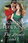 The Prince and I: Princes of Oxenburg 2 by Karen Hawkins (Paperback, 2015)