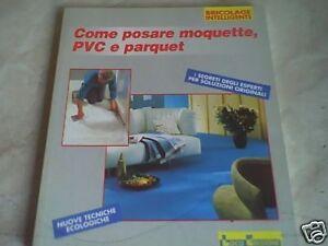 Come Posare Moquette.Dettagli Su Come Posare Moquette Pvc E Parquet Bricolage Fai Da Te