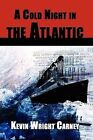 A Cold Night in the Atlantic by Kevin Wright Carney (Paperback / softback, 2008)