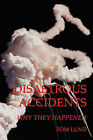 Disastrous Accidents: Why They Happened by Tom Lund (Paperback / softback, 2007)