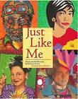 Just Like Me: Stories and Self-Portraits by Fourteen Artists by Children's Book Press (CA) (Paperback / softback, 2013)