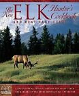 The Elk Hunter's Cookbook and Meat Care Guide 9780762728633 by Not Available