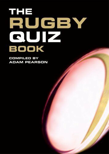 The Rugby Quiz Book-Adam Pearson