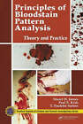 Principles of Bloodstain Pattern Analysis: Theory and Practice by Paul Erwin Kish, T. Paulette Sutton, Stuart H. James (Hardback, 2005)