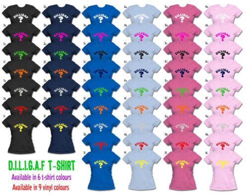 colours joke D.I.L.L.I.G.A.F DILLIGAF Girly fit T Shirt womens funny all sizes