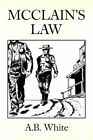 Mcclain's Law by a B White 9781441504654 Paperback 2009