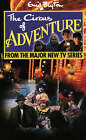 The Circus of Adventure: Novelisation by Enid Blyton (Paperback, 1997)