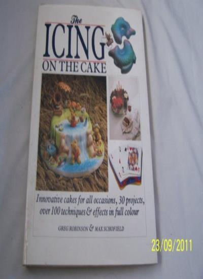The Icing on the Cake By Greg Robinson, Max Schofield. 9780747501091