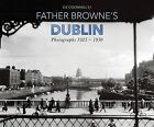 Father Browne's Dublin: Photographs 1925-1950 by Messenger Publications (Paperback, 2015)