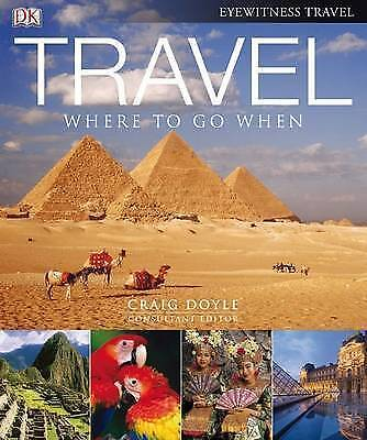 """AS NEW"" Travel: Where to go When (compact edition) (Eyewitness Travel), Doyle,"