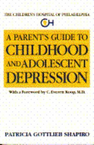 Parent's Guide to Childhood and Adolescence [The Children's Hospital of Philadel