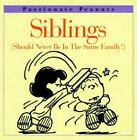 Passionate Peanuts: Siblings Should Never Be in the Same Family by Charles M. Schulz (1997, Hardcover)