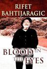 Blood in the Eyes by Rifet Bahtijaragic (Hardback, 2012)