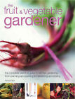 The Fruit and Vegetable Gardener: The Complete Practical Guide to Kitchen Gardening, from Planning and Planting to Harvesting and Storing by Richard Bird (Paperback, 2003)