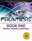 Frontiers Book 1 Pioneers Genetics and Energy (differentiated Curriculum for