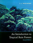 An Introduction to Tropical Rain Forests by T. C. Whitmore (Paperback, 1998)