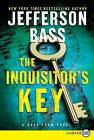 The Inquisitor's Key: A Body Farm Novel by Jefferson Bass (Paperback / softback)