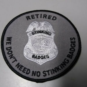PATCH-034-Retired-We-Don-039-t-Need-No-Stinking-Badges-034-4-034