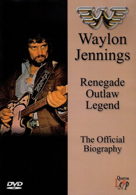 WAYLON JENNINGS RENEGADE OUTLAW LEGEND OFFICIAL AUTOBIOGRAPHY DVD COUNTRY MUSIC