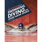 The Science Behind Swimming, Diving and Other Water Sports by Amanda Lanser (Paperback, 2017)