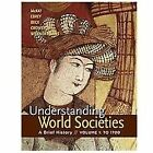 Understanding World Societies, Volume 1 : A Brief History by John P. McKay, Bennett D. Hill, John Buckler, Clare Haru Crowston and Patricia Buckley Ebrey (2012, Paperback)