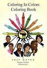 Coloring in Colors Coloring Book by Shay Moton 9781453515495 Paperback 2010