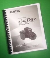 Laser Printed Ricoh Pentax Ist-ds2, Camera 212 Page Owners Manual Guide