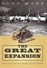 The Great Expansion The Ultimate Risk That Changed The NHL Forever 9781450286060