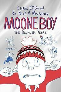 034-AS-NEW-034-Moone-Boy-The-Blunder-Years-Murphy-Nick-Vincent-O-039-Dowd-Chris-Book